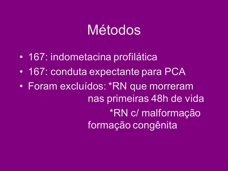 Métodos 167: indometacina profilática 167: conduta expectante para PCA