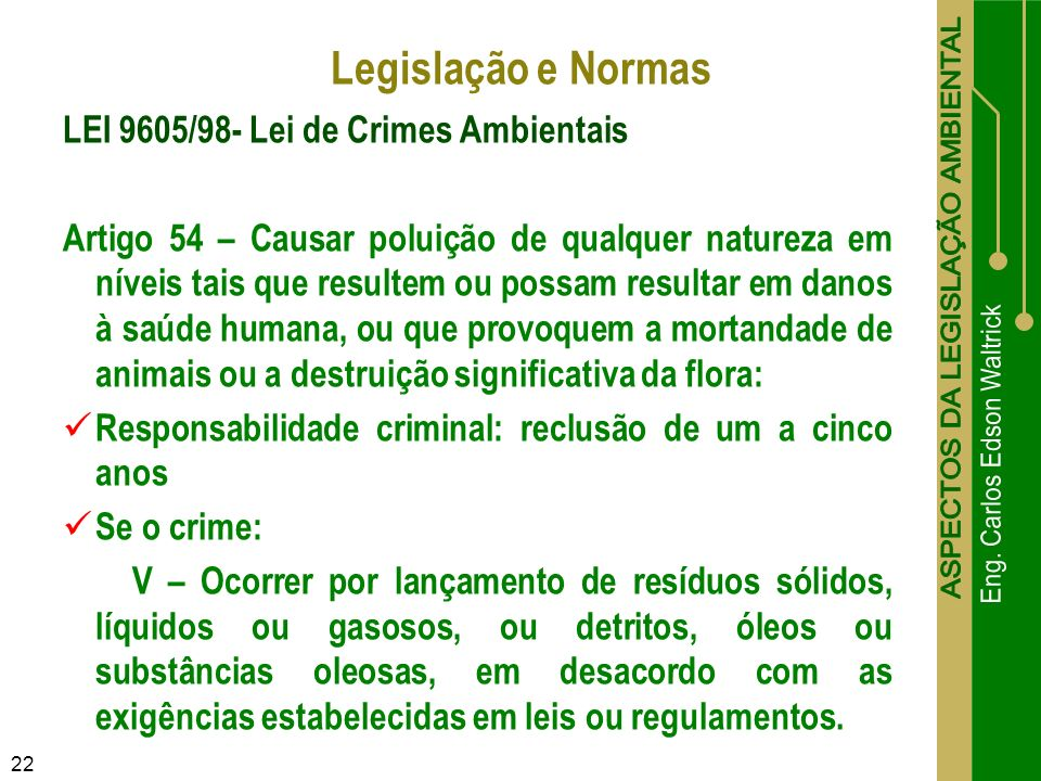 Legislação e Normas LEI 9605/98- Lei de Crimes Ambientais
