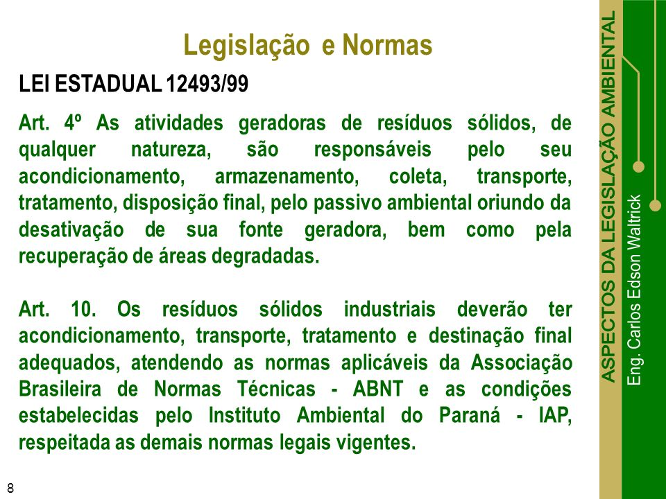 Legislação e Normas LEI ESTADUAL 12493/99
