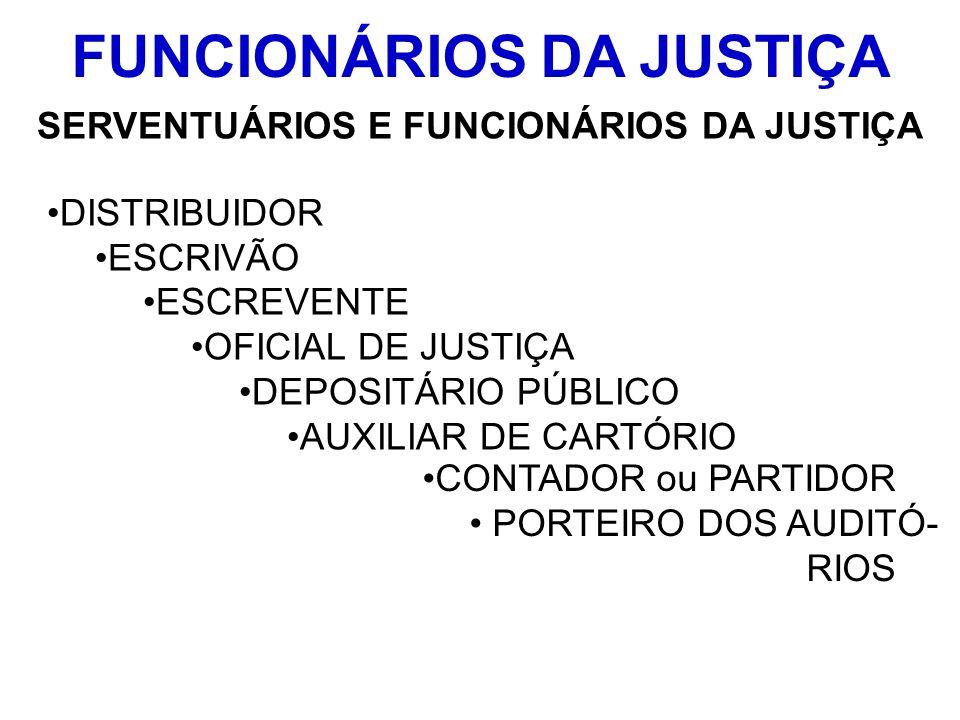 FUNCIONÁRIOS DA JUSTIÇA SERVENTUÁRIOS E FUNCIONÁRIOS DA JUSTIÇA