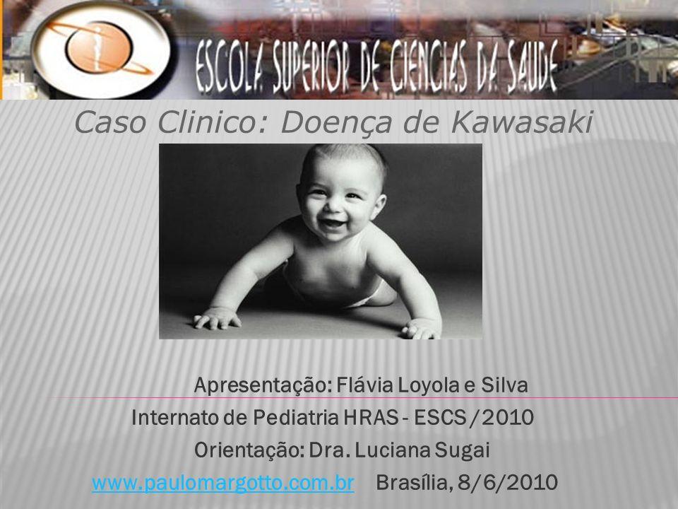 Caso Clinico: Doença de Kawasaki
