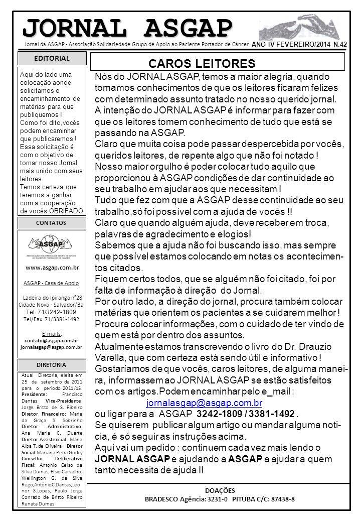 BRADESCO Agência: 3231-0 PITUBA C/C: 87438-8
