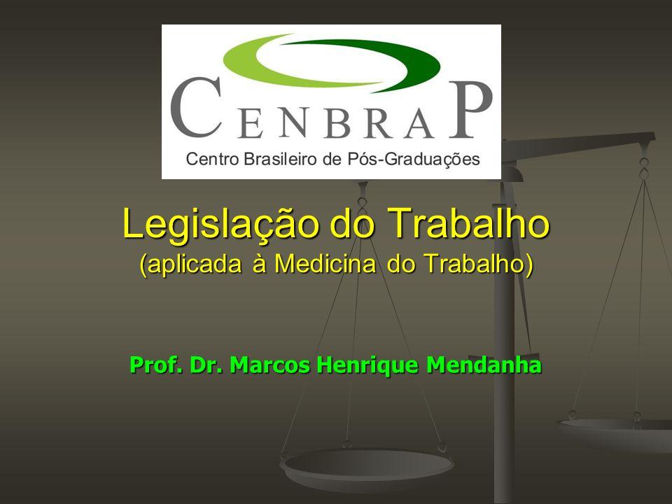 Legislação do Trabalho (aplicada à Medicina do Trabalho)