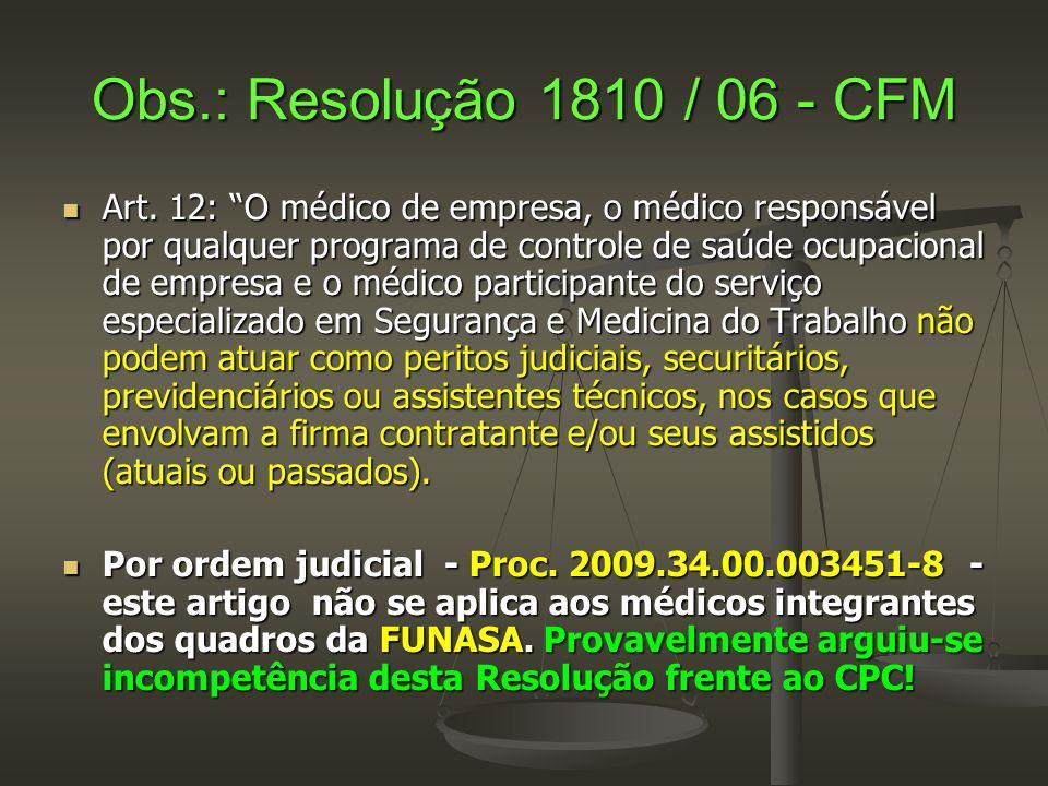 Obs.: Resolução 1810 / 06 - CFM