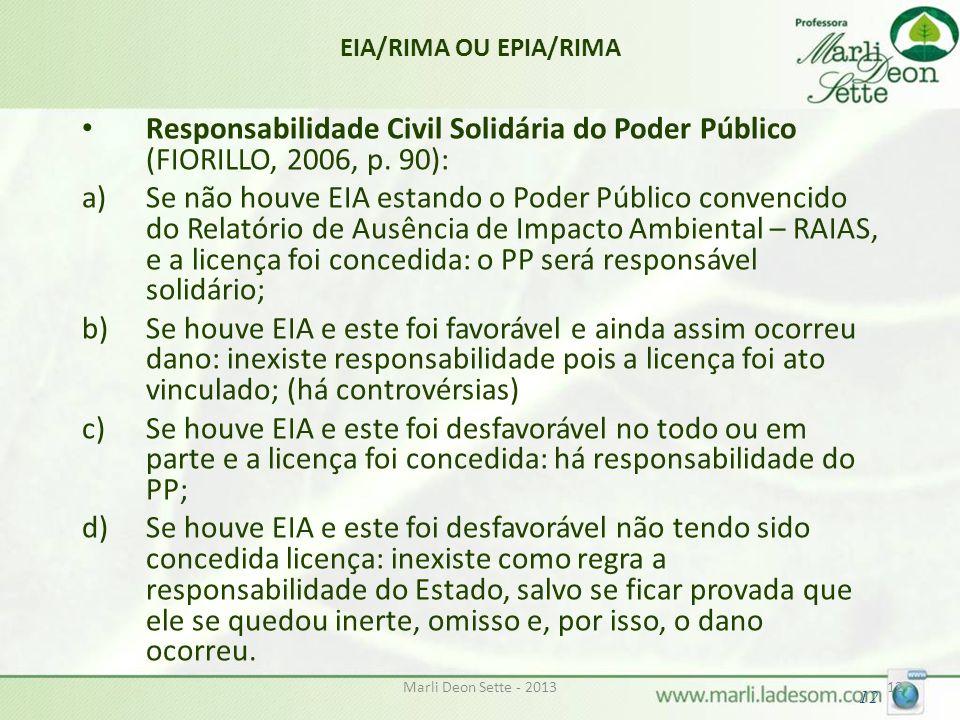 EIA/RIMA OU EPIA/RIMA Responsabilidade Civil Solidária do Poder Público (FIORILLO, 2006, p. 90):
