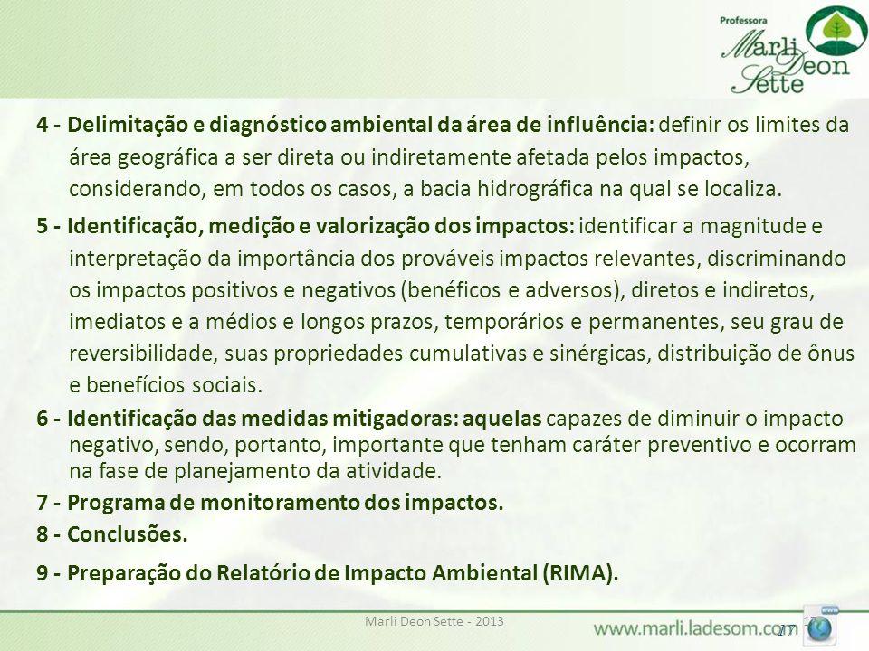 7 - Programa de monitoramento dos impactos. 8 - Conclusões.