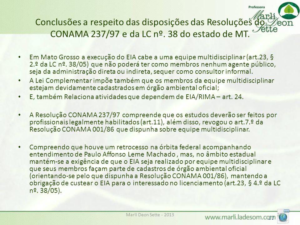 Conclusões a respeito das disposições das Resoluções do CONAMA 237/97 e da LC nº. 38 do estado de MT.