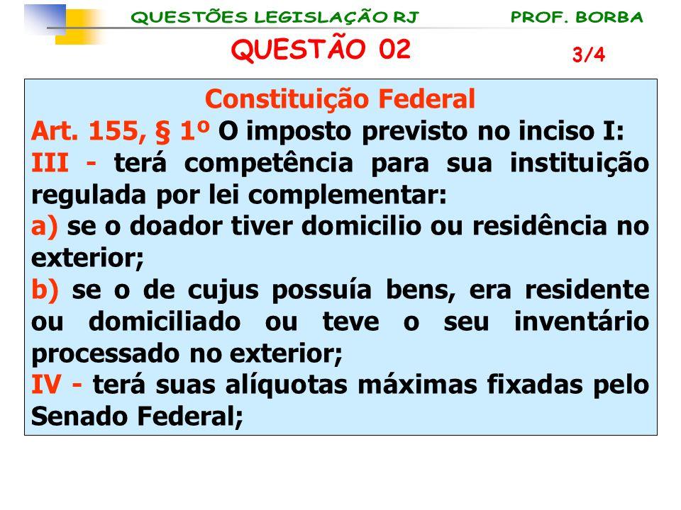 Art. 155, § 1º O imposto previsto no inciso I: