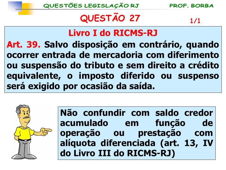 QUESTÃO 27 Livro I do RICMS-RJ
