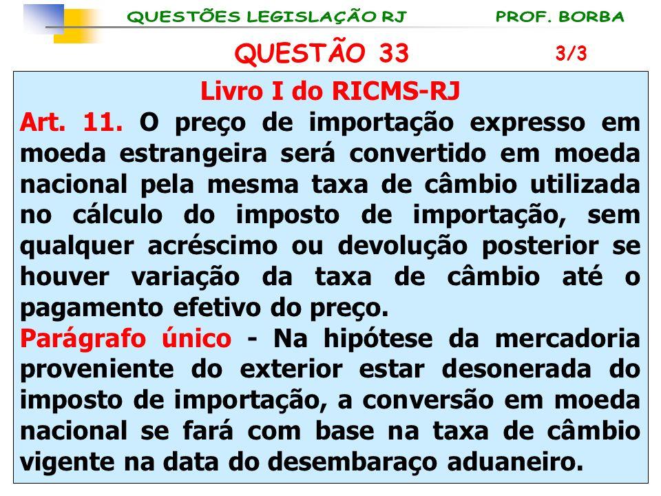 QUESTÃO 33 Livro I do RICMS-RJ