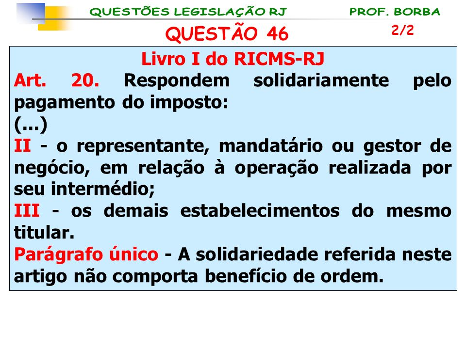 Art. 20. Respondem solidariamente pelo pagamento do imposto: (...)