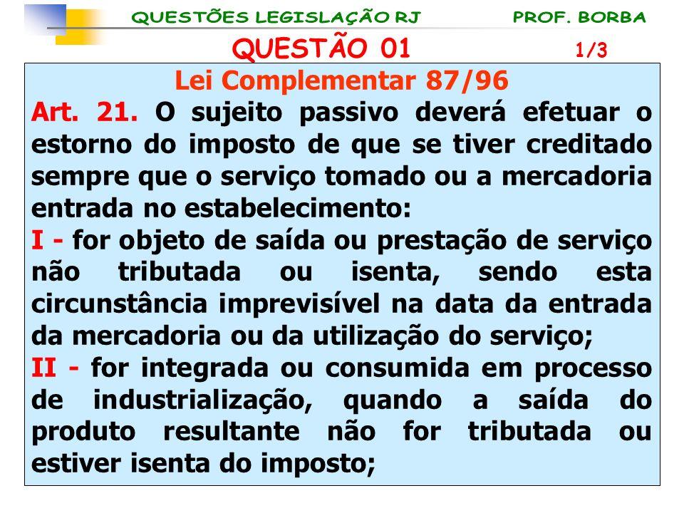 QUESTÃO 01 Lei Complementar 87/96