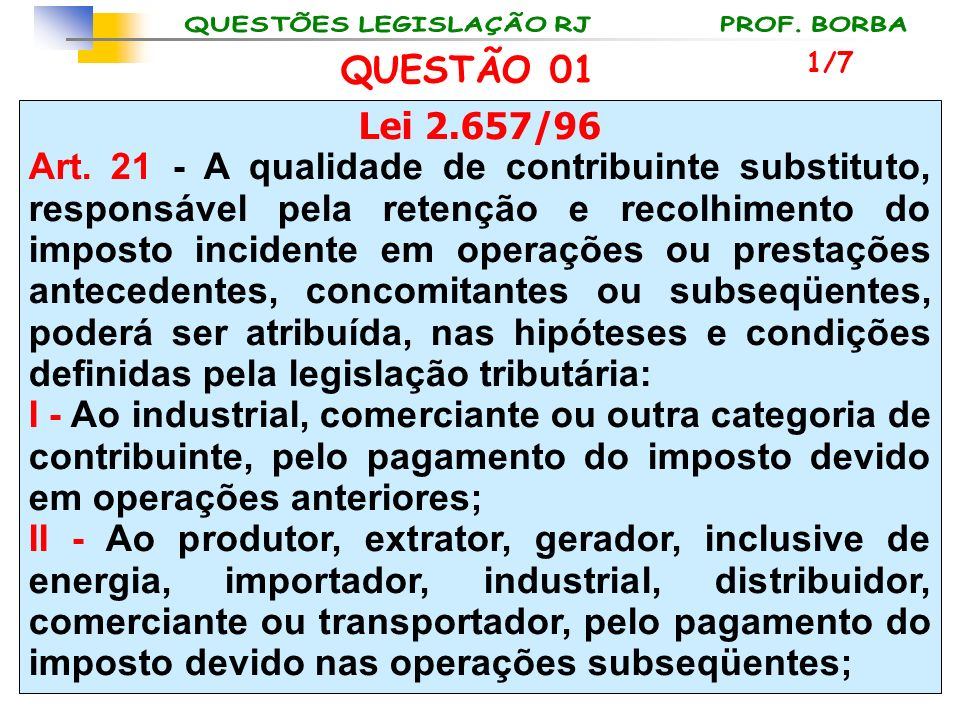 QUESTÃO 01 1/7. Lei 2.657/96.