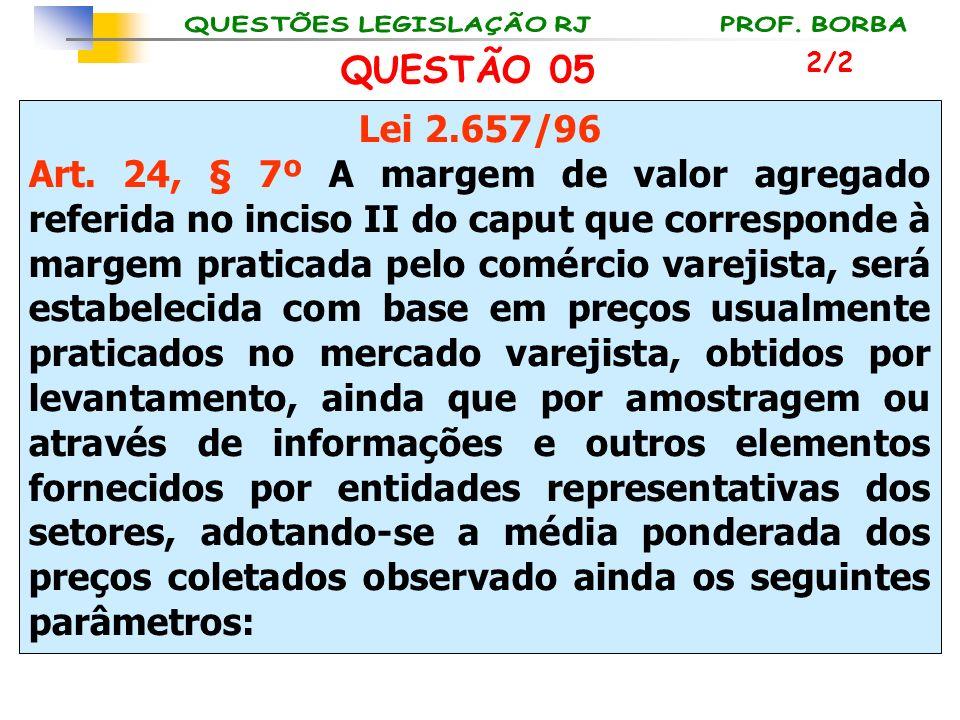 QUESTÃO 05 2/2. Lei 2.657/96.