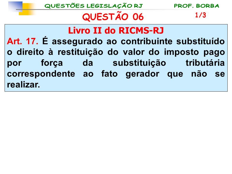 QUESTÃO 06 Livro II do RICMS-RJ