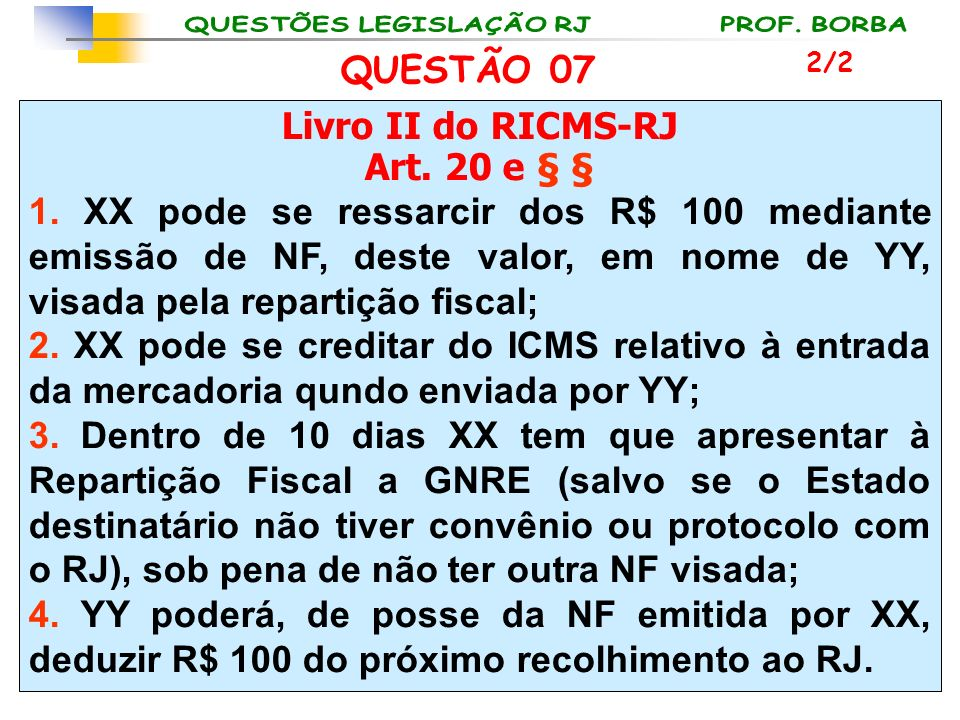 QUESTÃO 07 Livro II do RICMS-RJ Art. 20 e § §