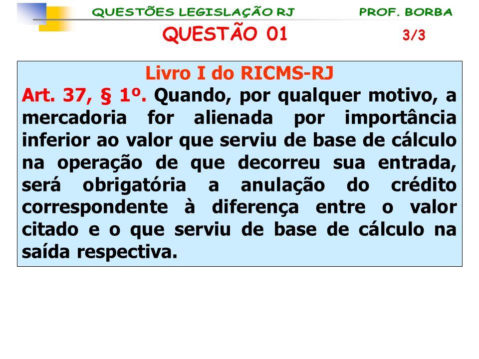 QUESTÃO 01 Livro I do RICMS-RJ