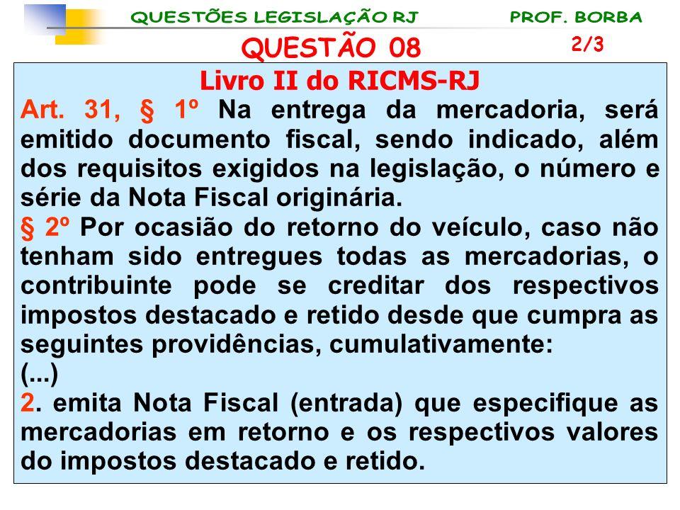 QUESTÃO 08 Livro II do RICMS-RJ