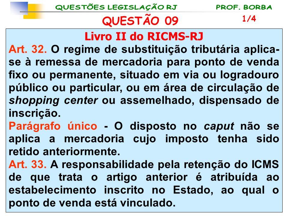 QUESTÃO 09 Livro II do RICMS-RJ