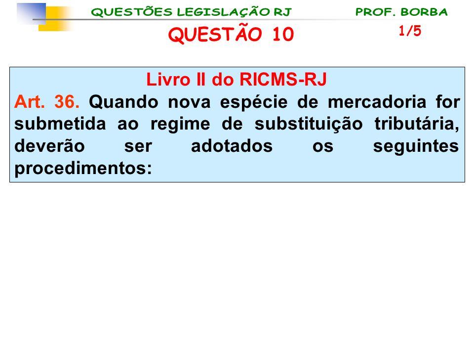 QUESTÃO 10 Livro II do RICMS-RJ