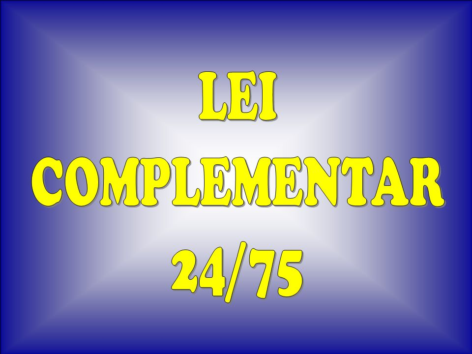 LEI COMPLEMENTAR 24/75