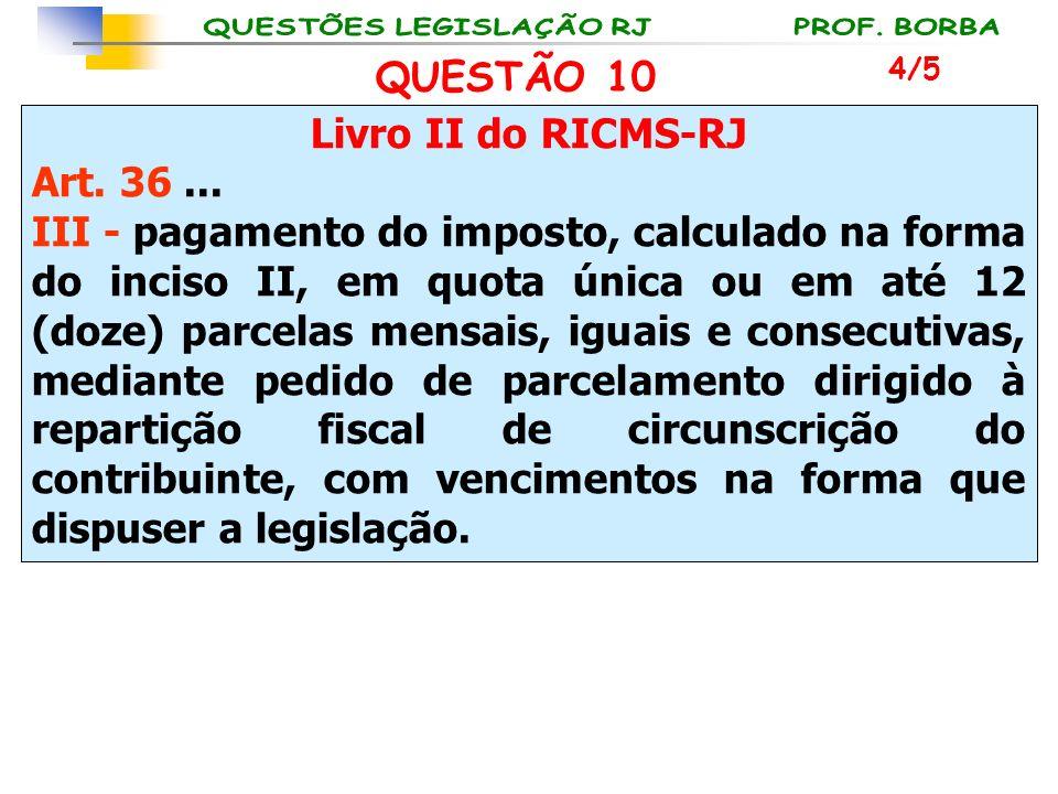 QUESTÃO 10 Livro II do RICMS-RJ Art. 36 ...