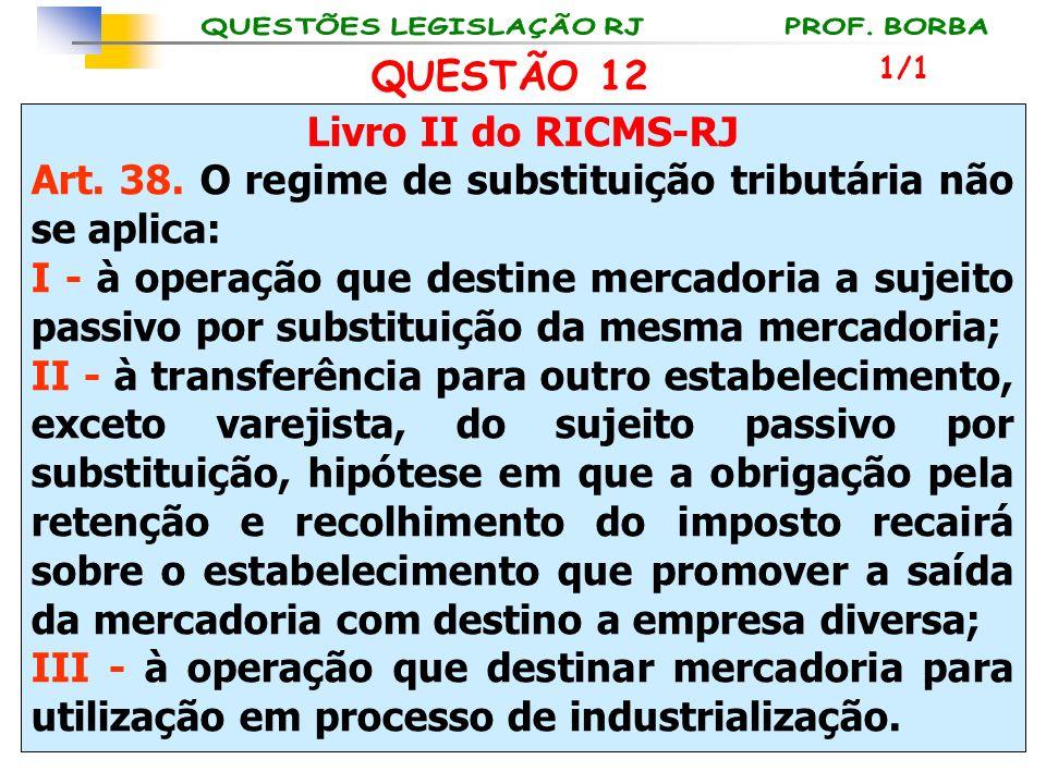 Art. 38. O regime de substituição tributária não se aplica: