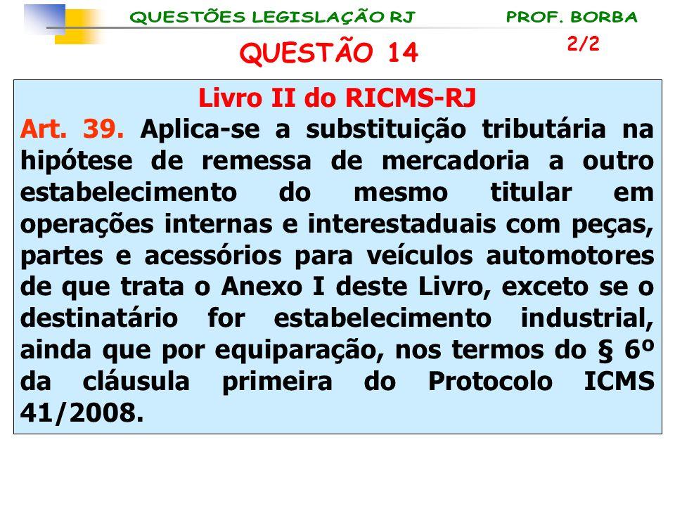 QUESTÃO 14 Livro II do RICMS-RJ