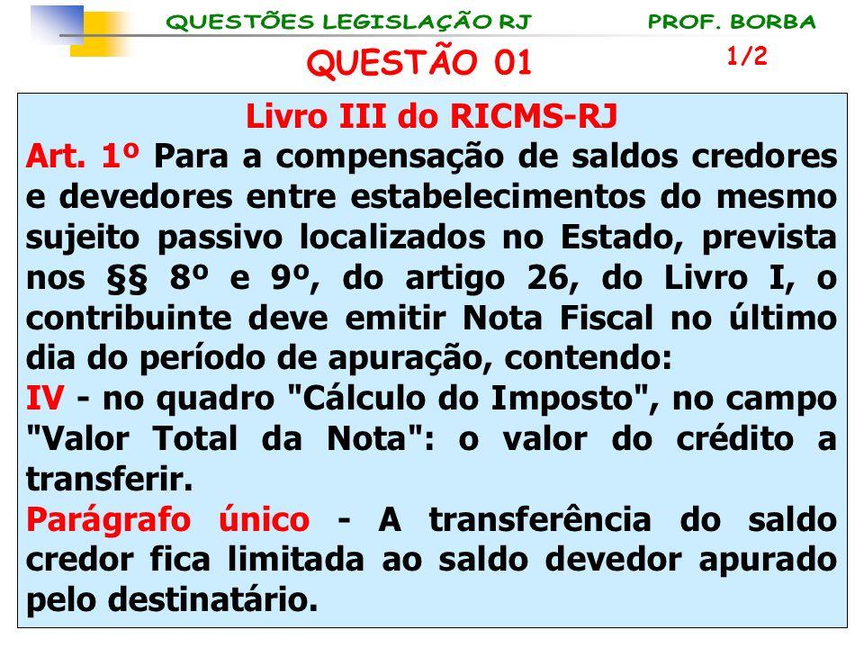 QUESTÃO 01 Livro III do RICMS-RJ