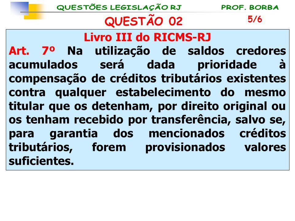 QUESTÃO 02 Livro III do RICMS-RJ