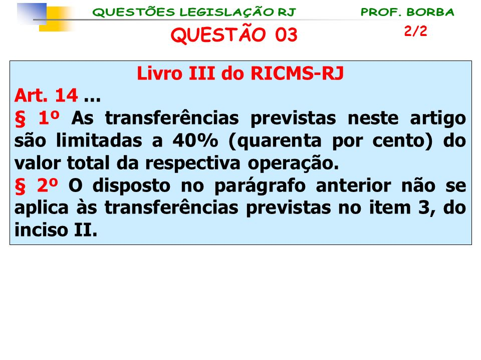 QUESTÃO 03 Livro III do RICMS-RJ Art. 14 ...
