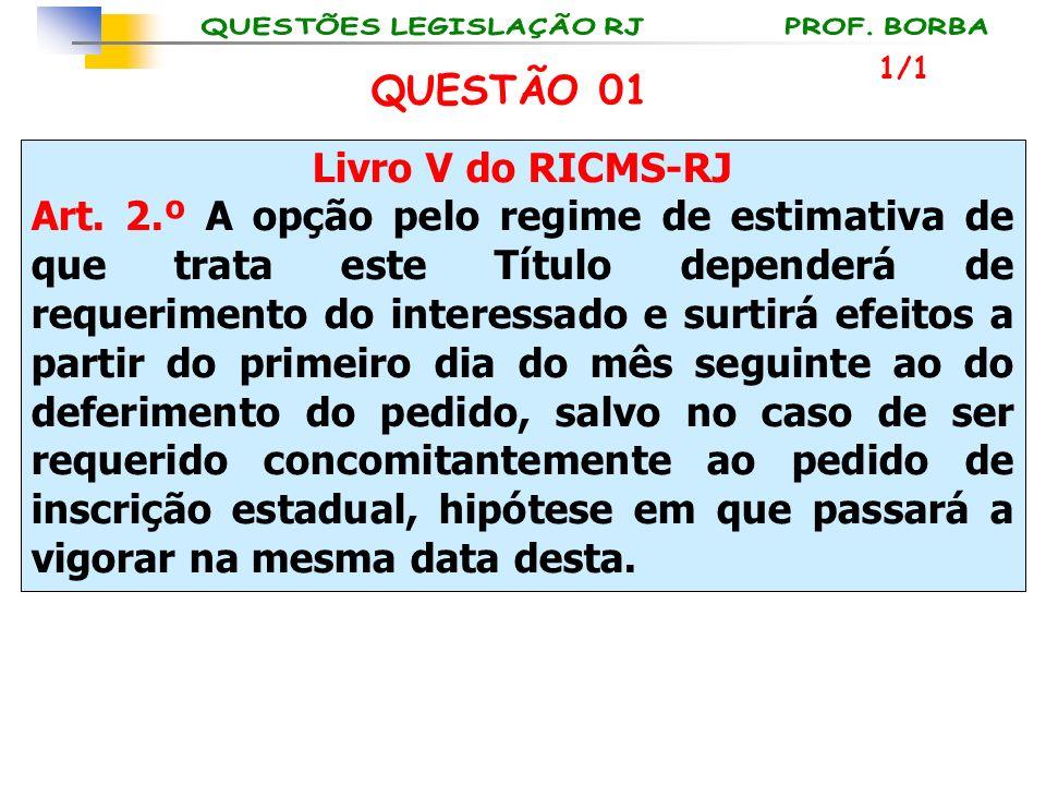 QUESTÃO 01 Livro V do RICMS-RJ