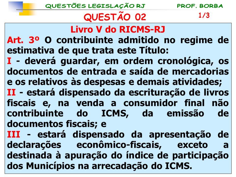 QUESTÃO 02 Livro V do RICMS-RJ