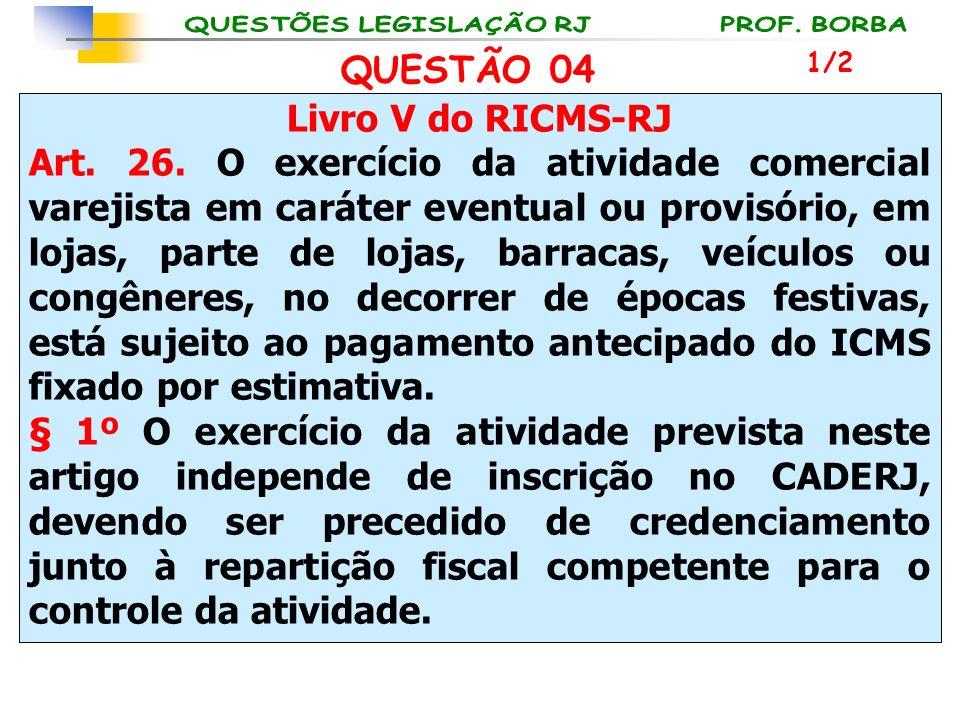 QUESTÃO 04 Livro V do RICMS-RJ