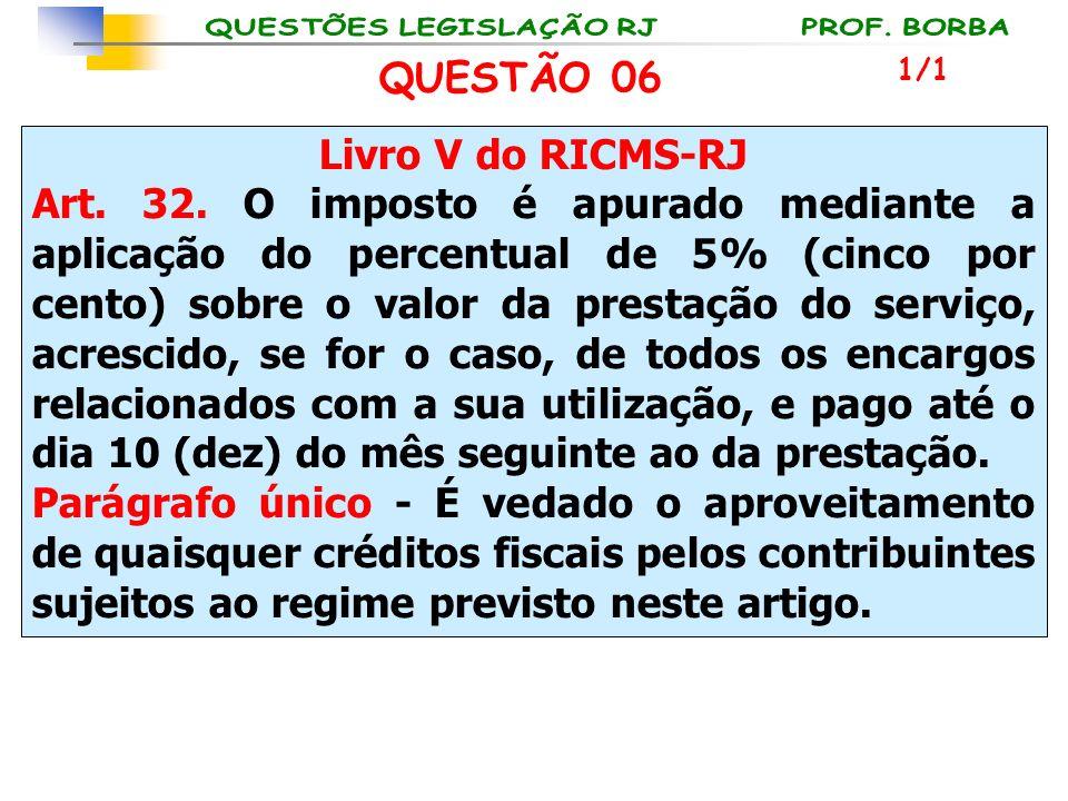 QUESTÃO 06 Livro V do RICMS-RJ