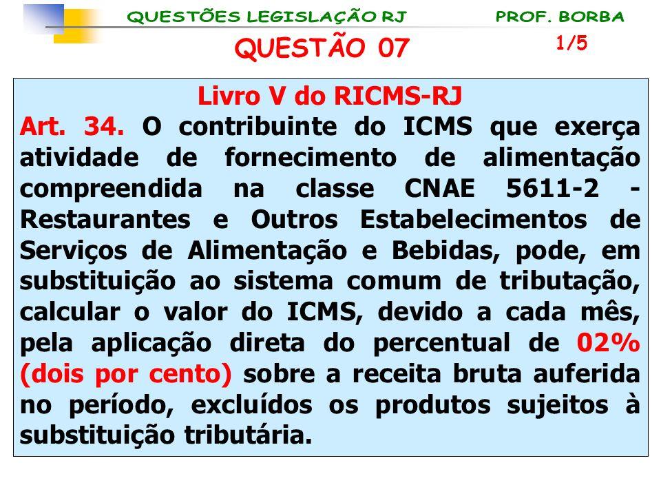 QUESTÃO 07 Livro V do RICMS-RJ