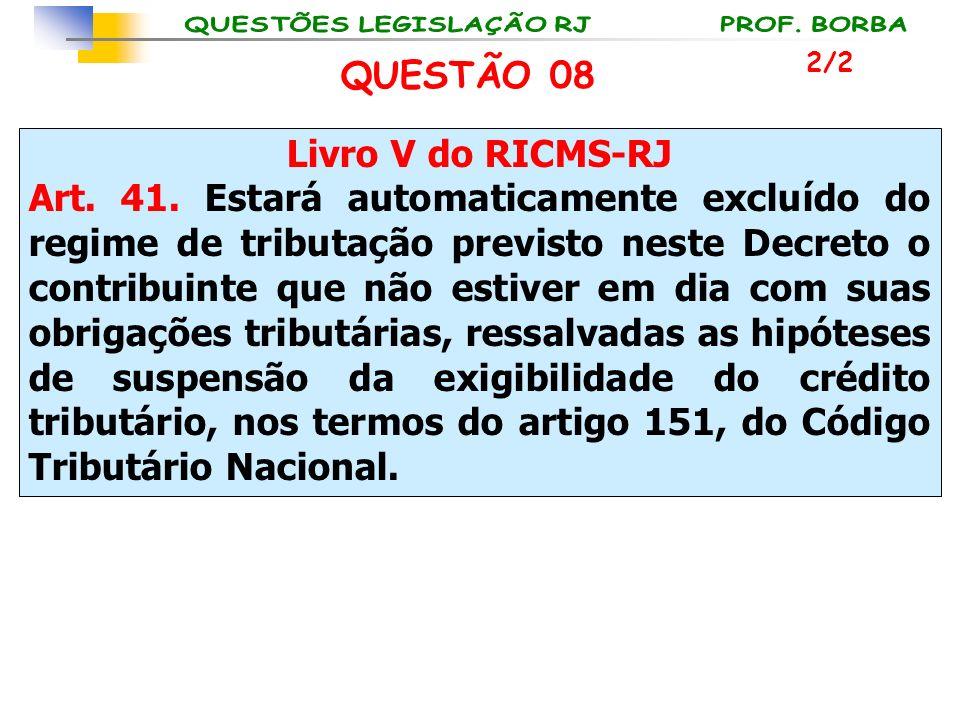 QUESTÃO 08 Livro V do RICMS-RJ