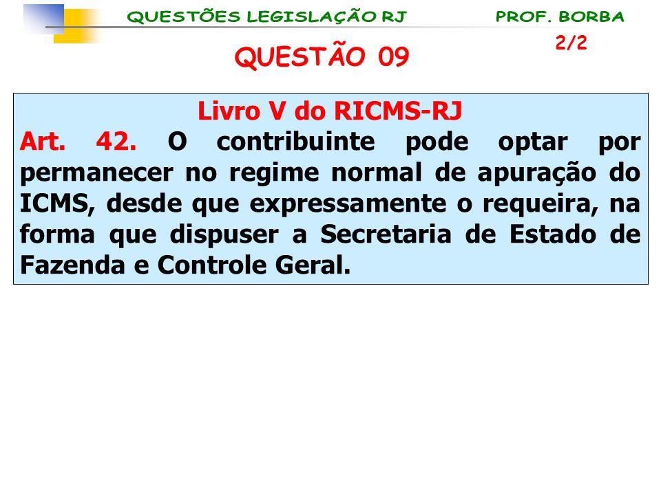 QUESTÃO 09 Livro V do RICMS-RJ