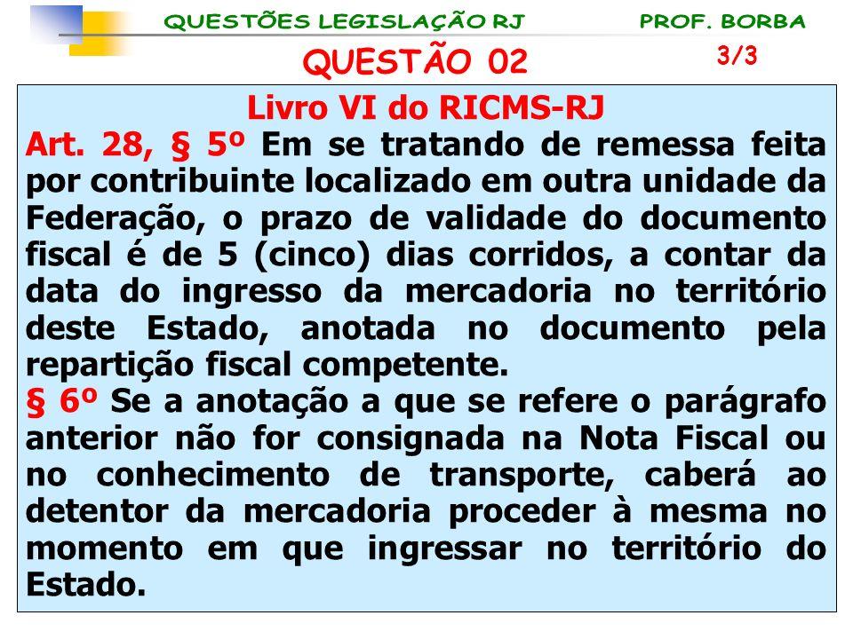 QUESTÃO 02 Livro VI do RICMS-RJ