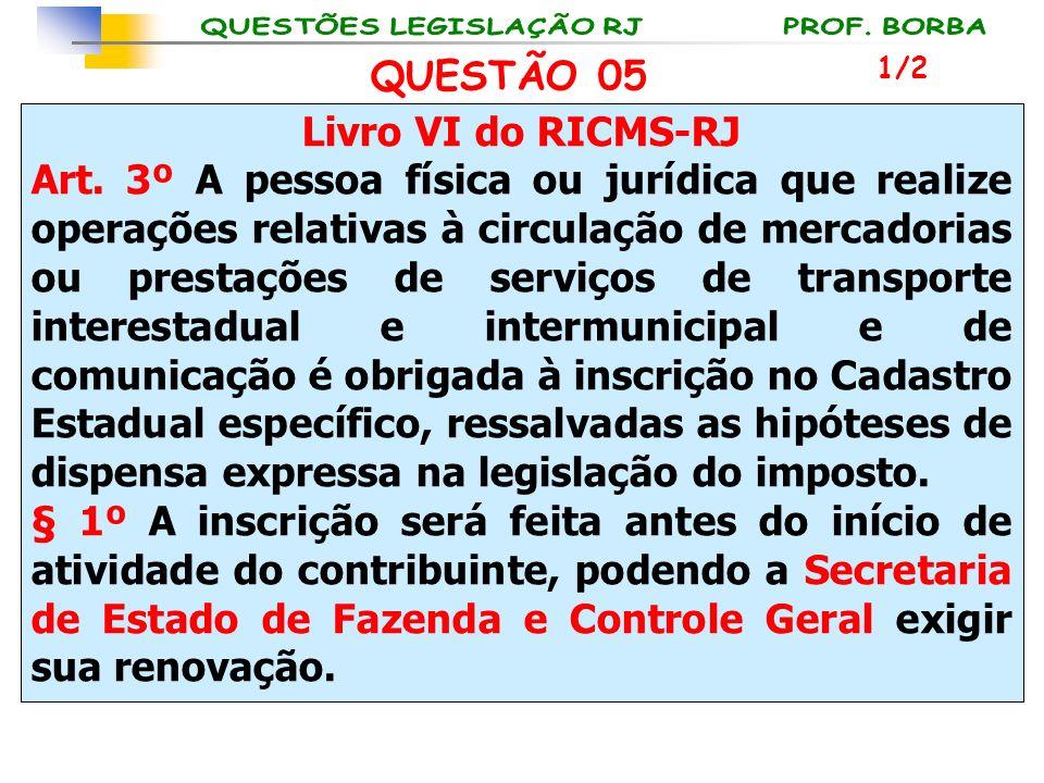 QUESTÃO 05 Livro VI do RICMS-RJ
