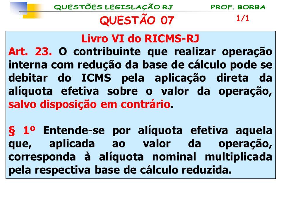 QUESTÃO 07 Livro VI do RICMS-RJ