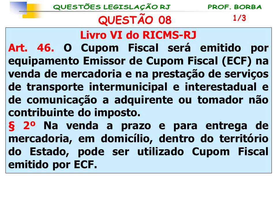 QUESTÃO 08 Livro VI do RICMS-RJ