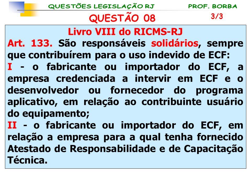 QUESTÃO 08 Livro VIII do RICMS-RJ