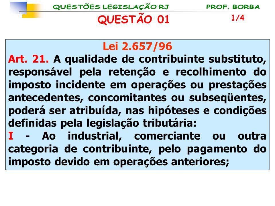 QUESTÃO 01 1/4. Lei 2.657/96.