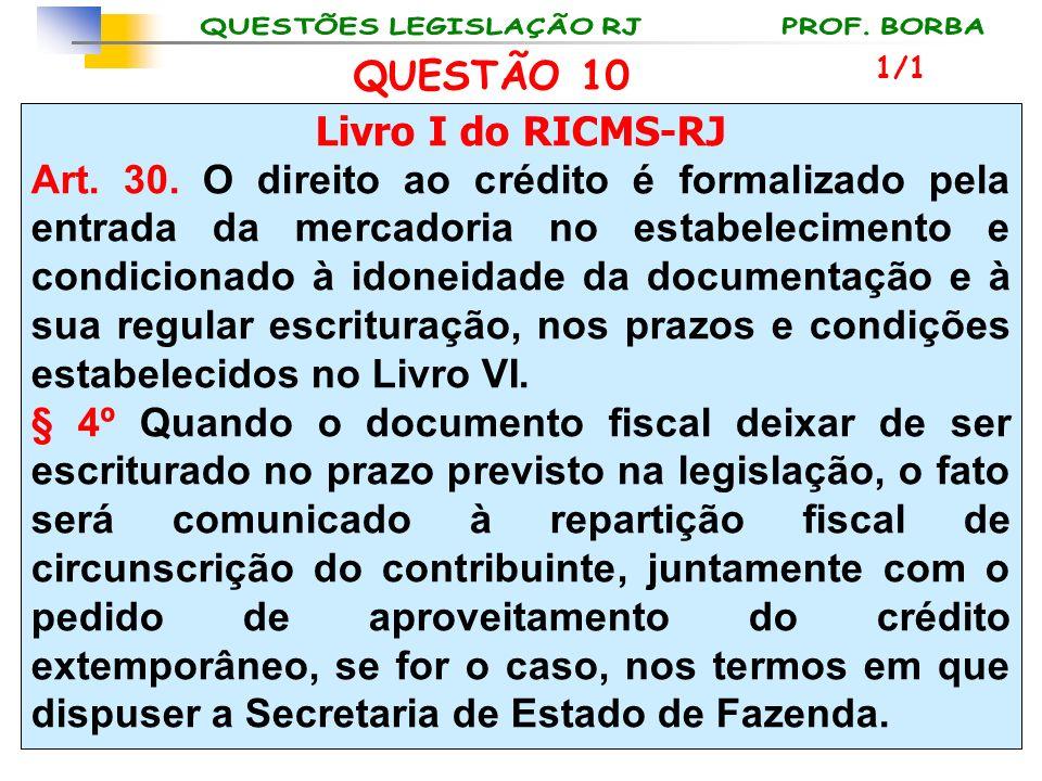 QUESTÃO 10 Livro I do RICMS-RJ