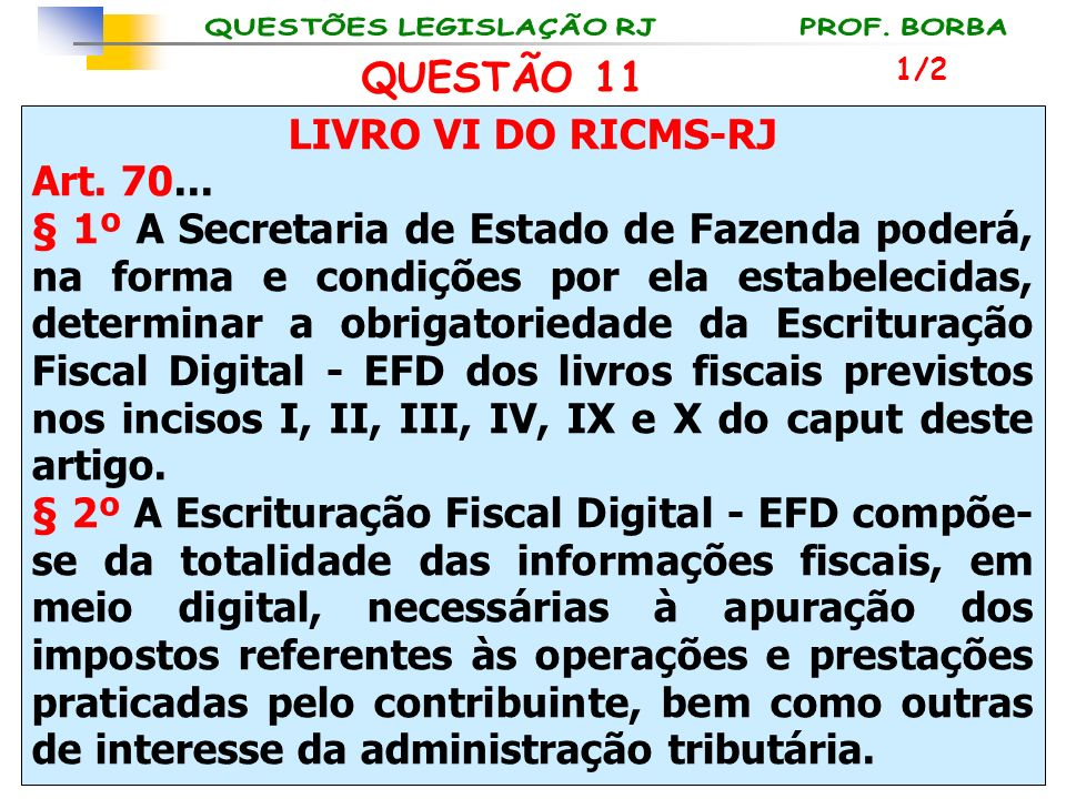 QUESTÃO 11 LIVRO VI DO RICMS-RJ Art. 70...