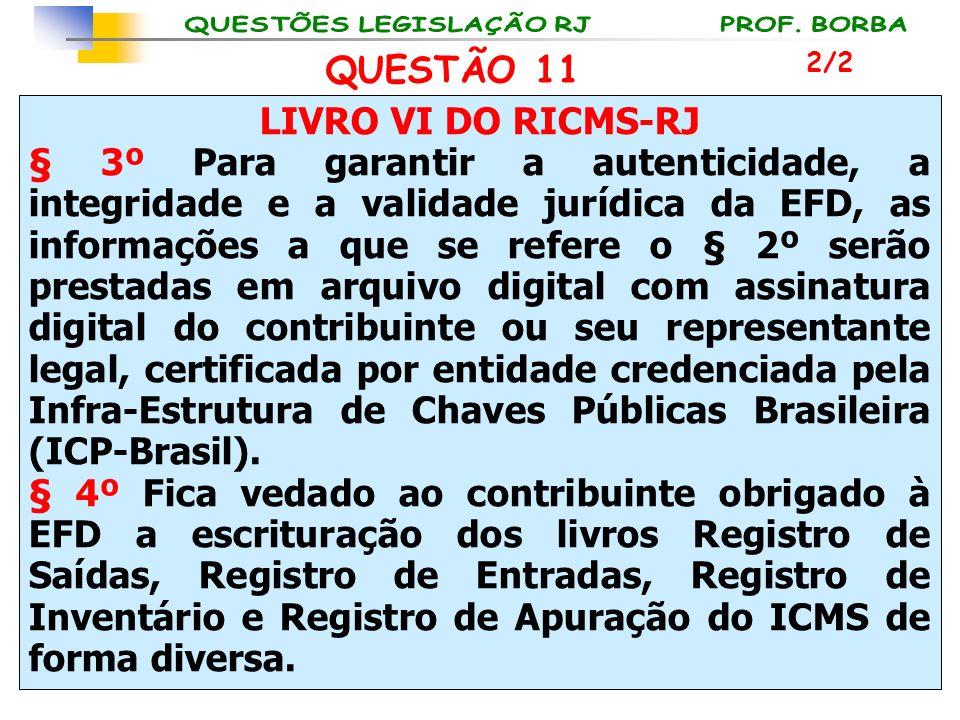 QUESTÃO 11 LIVRO VI DO RICMS-RJ