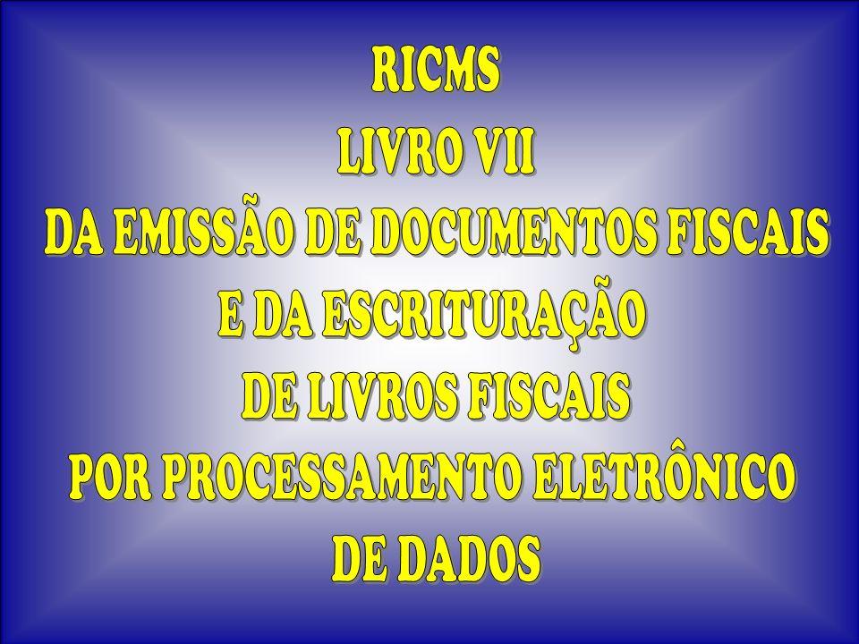DA EMISSÃO DE DOCUMENTOS FISCAIS E DA ESCRITURAÇÃO DE LIVROS FISCAIS