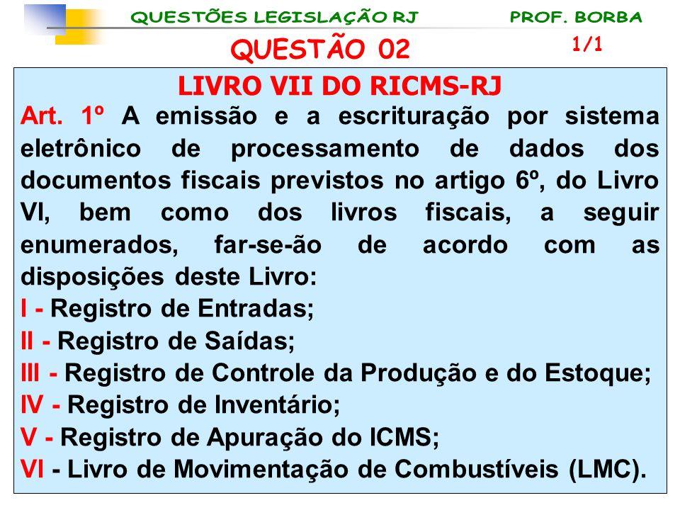 QUESTÃO 02 LIVRO VII DO RICMS-RJ