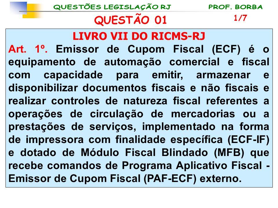 QUESTÃO 01 LIVRO VII DO RICMS-RJ